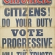 Citizens! Do Your Duty. Vote Progressive and Kill the Trusts